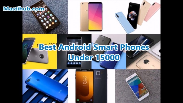 Best Android Smart Phones Under 15000 in 2018